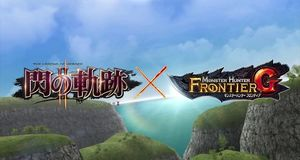 Monster Hunter Frontier G - The Legend of Heroes: Trails in the Flash II