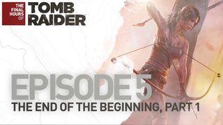 Tomb Raider - Al Final del Principio, Parte Uno